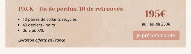 PACK Un de perdus 10 de retrouves 195E 10 paires de collants recycles 40 deniers noirs au lieu de 2306 du au XXL Je precommande Livraison offerte en France