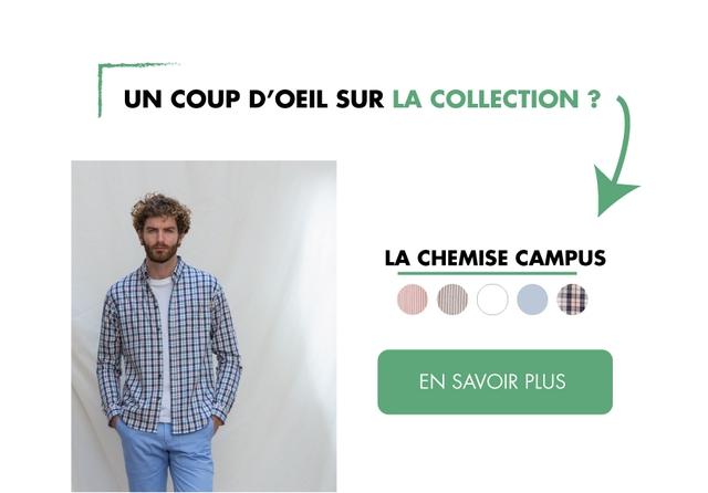 UN COUP D'OEIL SUR LA COLLECTION LA CHEMISE CAMPUS O EN SAVOIR PLUS