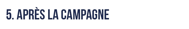 5. APRES LA CAMPAGNE