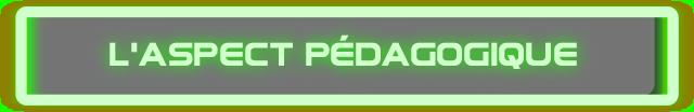 L'ASPECT PEDAGOGIQUE
