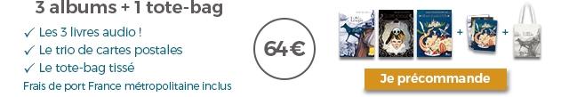 3 albums + tote-bag Les 3 livres audio Le trio de cartes postales Le tote-bag tisse Frais de port France metropolitaine inclus Je precommande