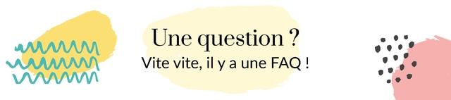 Une question ? Vite vite, il y a une FAQ !