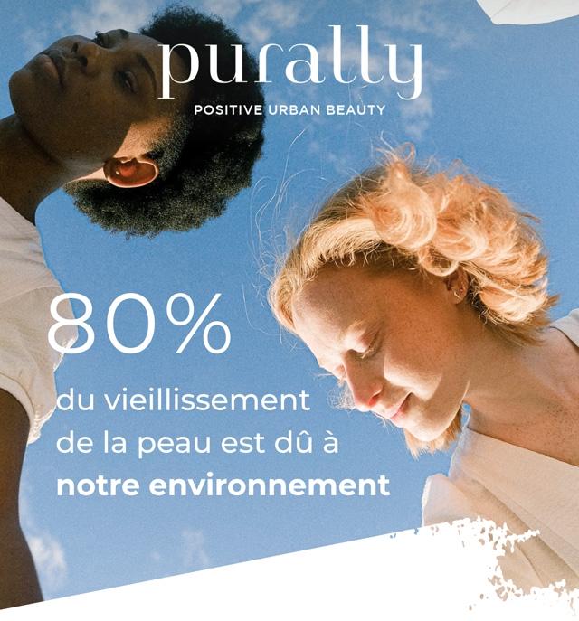 purally POSITIVE URBAN BEAUTY 80% 8 O du vieillissement de la peau est du a notre environnement