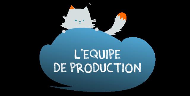 L'équipe de production