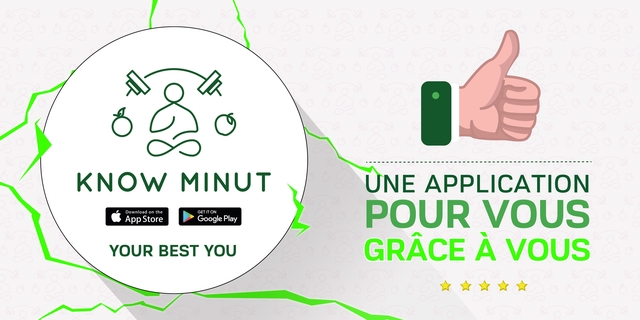 KNOW MINUT UNE APPLICATION Download on the GET IT ON App Store Google Play POUR VOUS YOUR BEST YOU GRACE A VOUS