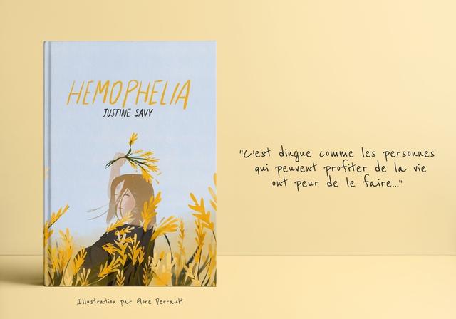 """HEMOPHELIA JUSTINE SAVY """"w'est dingue comme les persouues Peuvent profiter de la vie ont peur le faire..."""" Ilustration par Flore Rerrautt"""