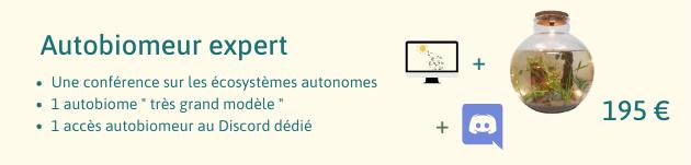 Autobiomeur expert + Une conference sur les ecosystemes autonomes 1 autobiome tres grand modele 195 1 acces autobiomeur au Discord dedie +