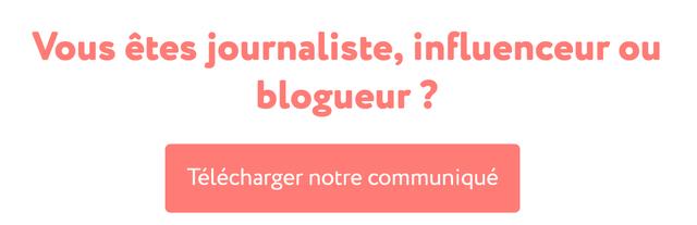 Vous etes journaliste, influenceur ou blogueur ? Telecharger notre communique