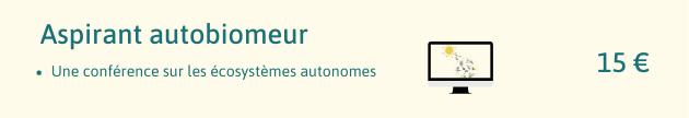 Aspirant autobiomeur Une conference sur les ecosystemes autonomes 15