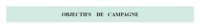 OBJECTIFS DE CAMPAGNE