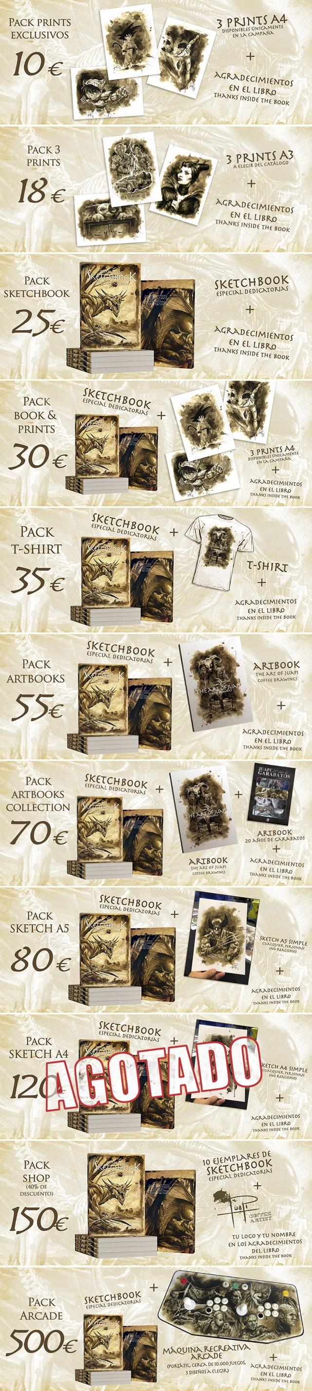 PACK PRINTS EXCLUSIVOS 10€ + LIBRO PACK 3 PRINTS 3 PRINTSA 18€ INSIDE THE BOOK PACK SKETCHBOOK SKETCHBOOK AGRADECIMIENTO PACK BOOK & PRINTS PACK T-SHIRT 35€ TKETCHBOOK PACK ARTBOOKS PACK TKETCHBOOK ARTBOOKS + COLLECTION 70€ ARIBOOK TKETCHBOOK PACK SKETCH A5 PACK SKETCH A4 PACK SHOP PACK ARCADE MAQUINA RECREATIVA ARCADE