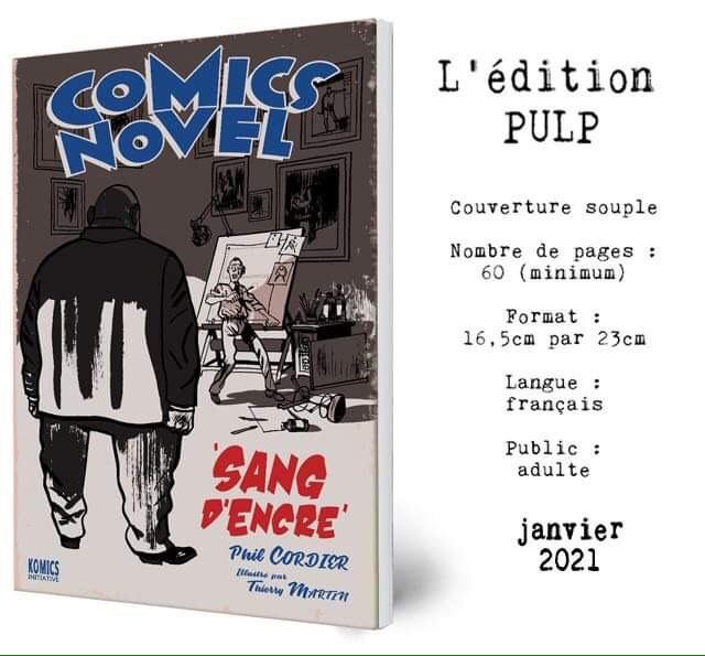 L'edition PULP Couverture souple Nombre de pages : 60 (minimum) Format : 16.5cm par 23cm Langue : francais Public : SANG adulte janvier Phil 2021 KOMICS
