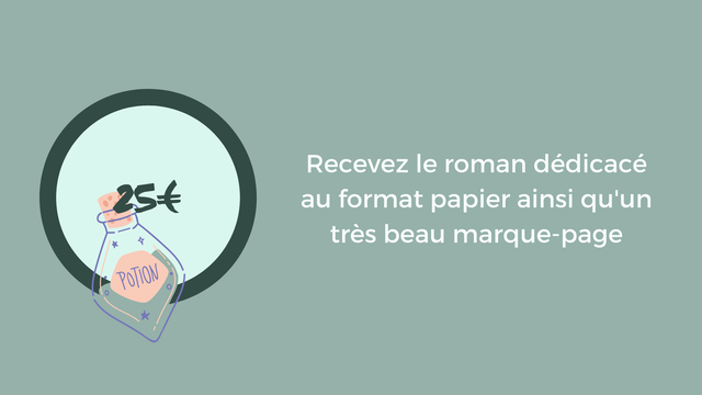 Recevez le roman dedicace au format papier ainsi qu'un tres beau marque-page
