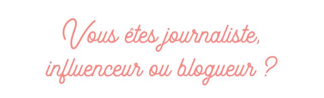 Vous etes iournaliste, influenceur blogueur