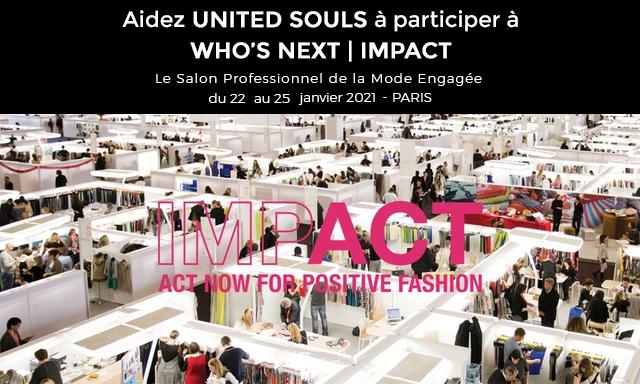 Aidez UNITED SOULS a participer a WHO'S NEXT IMPACT Le Salon Professionnel de la Mode Engagee du 22 au 25 janvier 2027 - PARIS JOWFOB POSITIVE FASHION