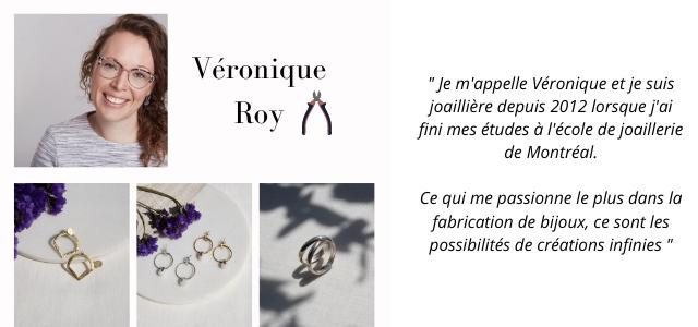 """Veronique m'appelle Veronique et je suis Roy joailliere depuis 2012 lorsque j'ai fini mes etudes a l'ecole de joaillerie de Montreal. Ce qui me passionne le plus dans la fabrication de bijoux, ce sont les possibilites de creations infinies """""""