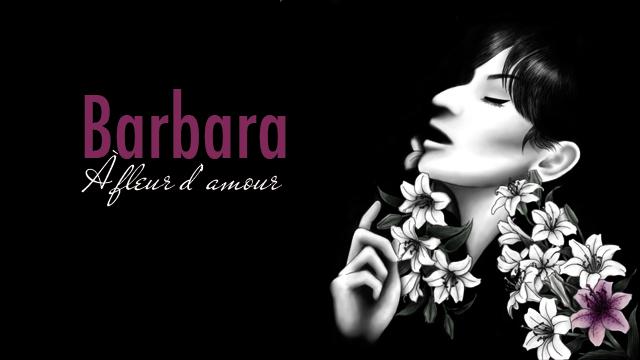 Barbara A Fleur D Amour Ulule