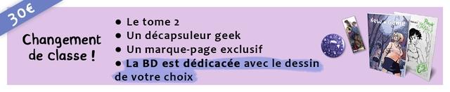 Le tome 2 New Changement Un decapsuleur geek de classe Un marque-page exclusif La BD est dedicacee avec le dessin de votre choix