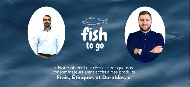 fish to go Notre objectif est de S'assurer que nos consommateurs aient acces a des produits Frais, Ethiques et Durables.