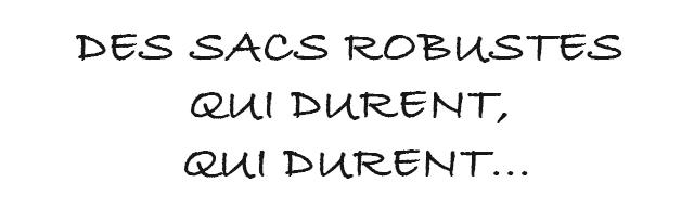 DES SACS ROBUSTES DURENT DURENT.