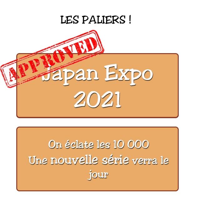 LES PALIERS ! apan Expo 2021 On eclate les 10 000 Une nouvelle serie verra le jour