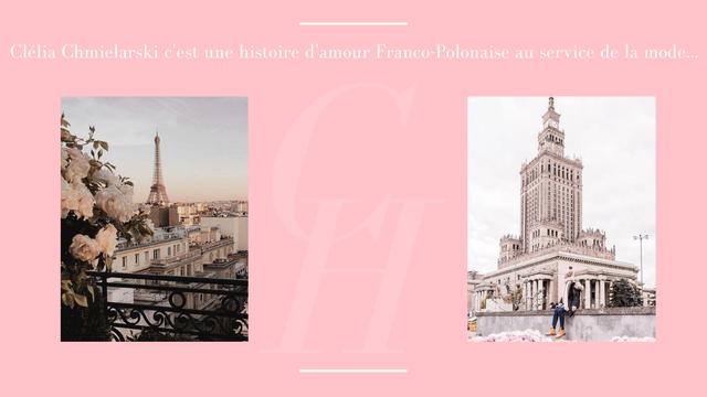 Clelia Chmielarski cest une histoire d'amour Franco-Polonaise au service de la mode