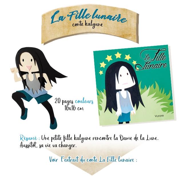 La conte kalyure 20 pages couleurs 16x1b CM Vurore Resume : Une petite fille rencontre la Dame de la vie va changer. Voir du conte La Fille lunaire :