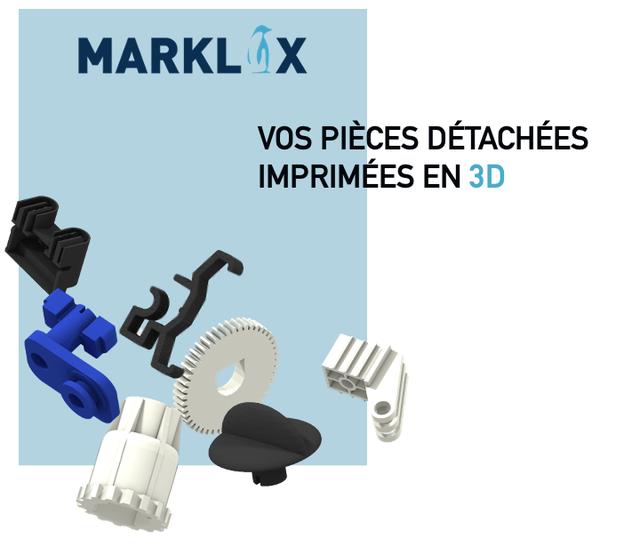MARKLIX VOS PIECES DETACHEES IMPRIMEES EN 3D