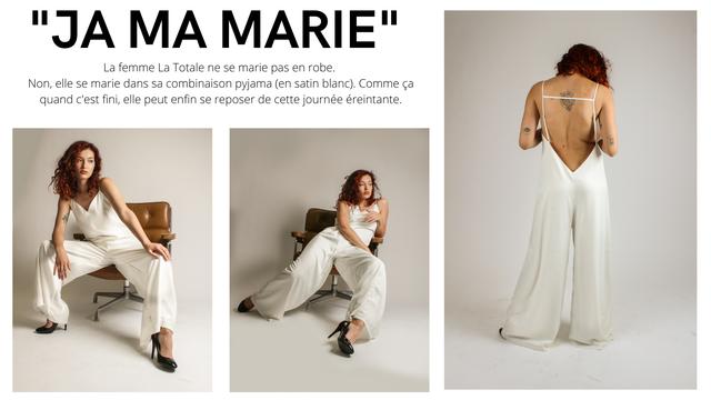 JA MA MARIE La femme La Totale ne se marie pas en robe. Non, elle se marie dans sa combinaison pyjama (en satin blanc) Comme ca quand C'est fini, elle peut enfin se reposer de cette journee ereintante.