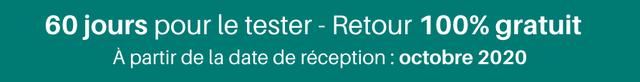 60 jours pour le tester Retour 100% gratuit A partir de la date de reception:octobre 2020