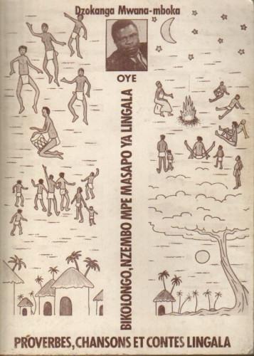 Dzokanga Mwang-mboka OYE PROVERBES,CHANSONSET CONTES LINGALA