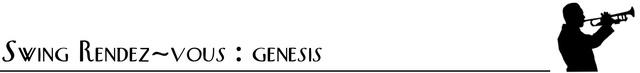Swing Rendez-vous: Genesis