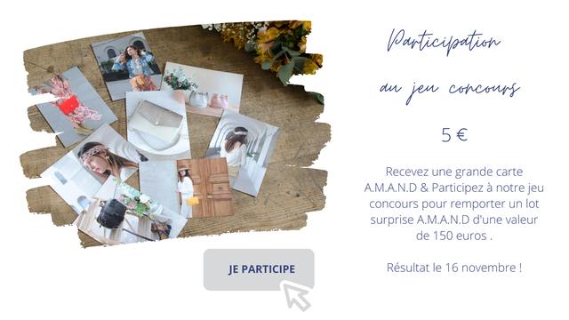 jew 5 Recevez une grande carte A.M.A.N.D & Participez a notre jeu concours pour remporter un lot surprise d'une valeur de 150 euros JE PARTICIPE Resultat le 16 novembre !