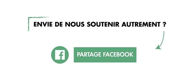 ENVIE DE NOUS SOUTENIR AUTREMENT ? f PARTAGE FACEBOOK