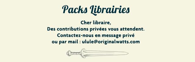 Packs Librairies Cher libraire, Des contributions privees attendent. Contactez-nous en message prive ou par mail:ulule@originalwatts.com