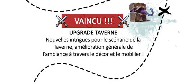 VAINCU !!! UPGRADE TAVERNE Nouvelles intrigues pour le scenario de la Taverne, amelioration generale de I'ambiance a travers le decor et le mobilier