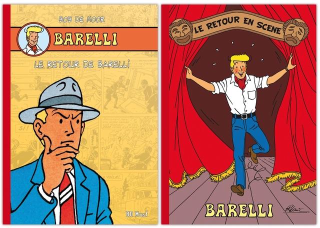 BOB DE MOOR RETO OUR EN LE SCENE BARELLI LE RETOUR DE BARELLI BARELLI BD Must
