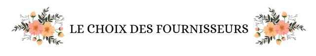 LE CHOIX DES FOURNISSEURS