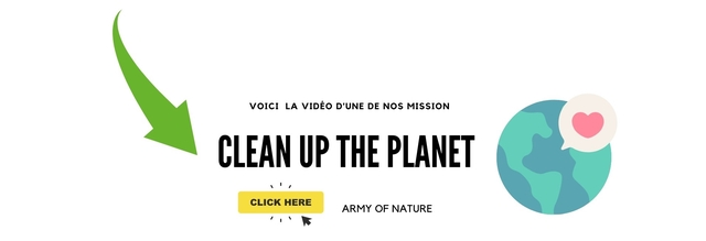 VOICI LA VIDEO D'UNE DE NOS MISSION CLEAN UP THE PLANET CLICK HERE ARMY OF NATURE