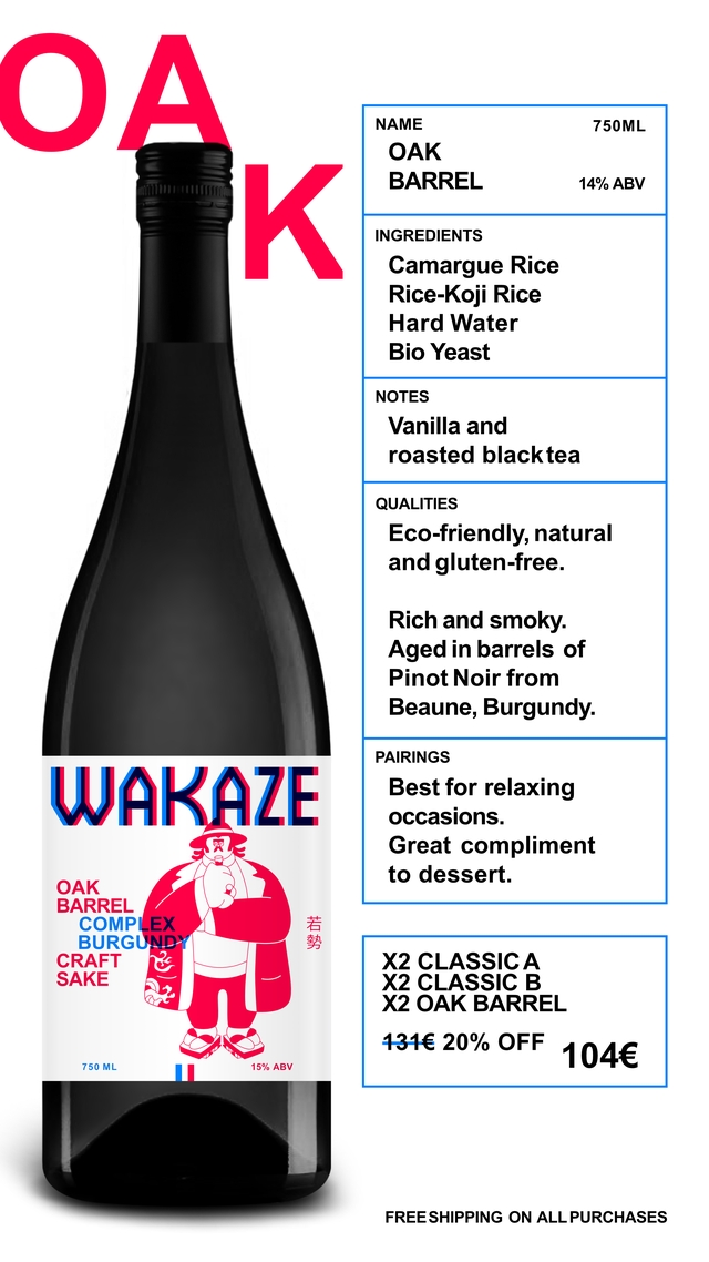 NAME 750ML OAK BARREL 14% ABV INGREDIENTS Camargue Rice Rice-Koji Rice Hard Water Bio Yeast NOTES Vanilla and roasted black tea QUALITIES Eco-friendly, natural and gluten-free. Rich and smoky. Aged in barrels of Pinot Noir from Beaune, Burgundy. PAIRINGS WAKAZE Best for relaxing occasions. Great compliment to dessert. OAK BARREL COMPLEX BURGUNDY CRAFT X2 CLASSIC A SAKE X2 CLASSIC B X2 OAK BARREL 131€ 20% OFF 104€ 750 ML 15% ABV FREE SHIPPING ON ALL PURCHASES