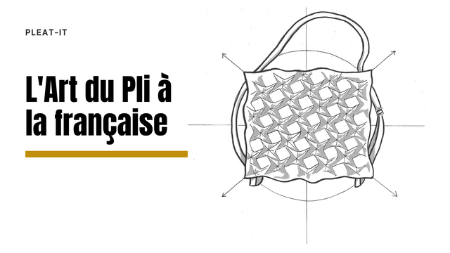 PLEAT-IT L'Art du Pli a a francaise