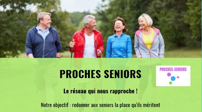 PROCHES-SENIORS PROCHES SENIORS Le réseau qui nous rapproche ! Notre objectif : redonner aux seniors la place qu'ils méritent