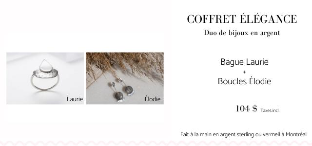 COFFRET ELEGANCE Duo de bijoux en argent Bague Laurie Boucles Elodie Laurie Elodie 104 $ Taxes incl. Fait a la main en argent sterling ou vermeil a Montreal