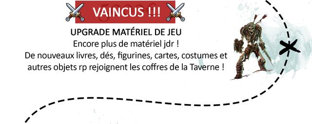 VAINCUS !!! UPGRADE MATERIEL DE JEU Encore plus de materiel jdr De nouveaux livres, des, figurines, cartes, costumes et autres objets rp rejoignent les coffres de la Taverne