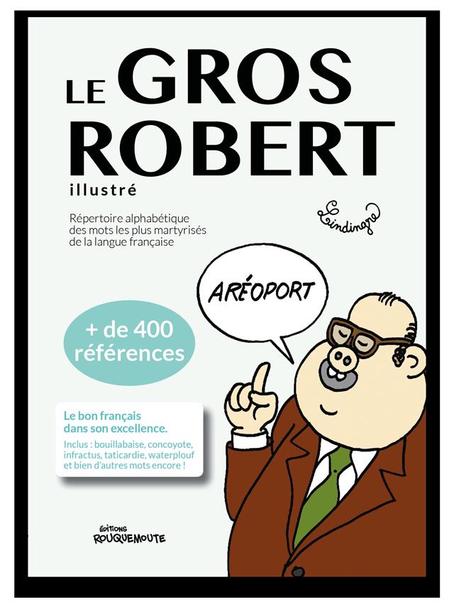 Le Gros Robert Lindingre Ulule