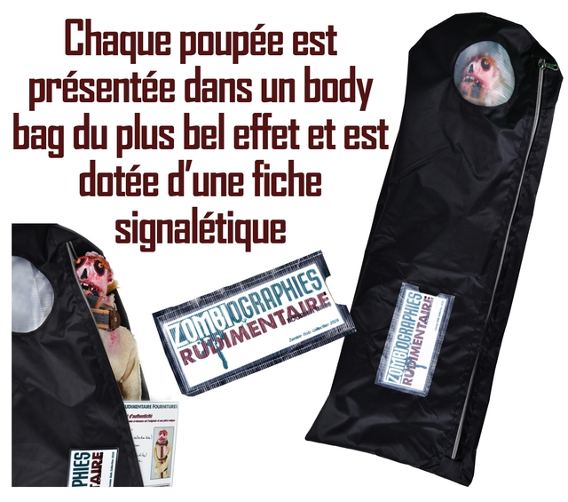 Chaque poupee est presentee dans un body bag duplus be effet et est dotee d'unefiche signaletique UDIMENTAIRE FOURNITURES d'authenticite