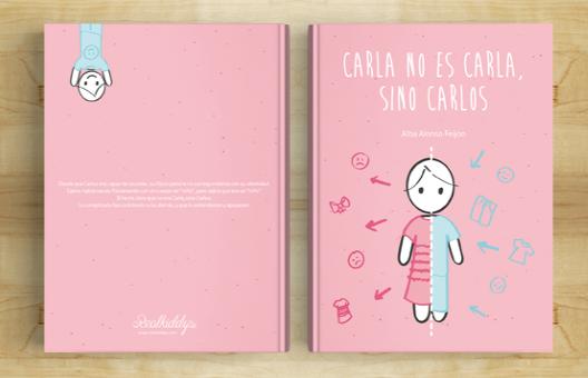 Carla no es Carla, sino Carlos: Un cuento infantil sobre infancia transgénero