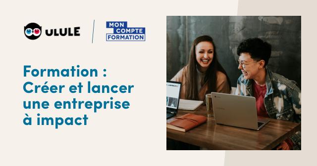 Nouvelle Formation - Créer et lancer une entreprise à impact
