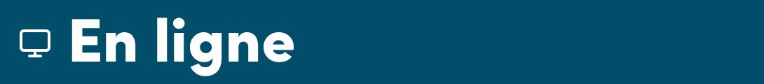 En ligne - 07/01 - 12h à 12h30 : formation généraliste