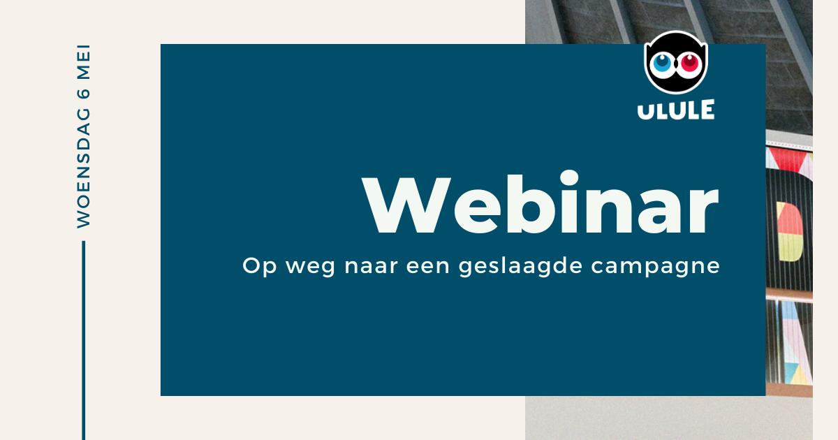 Webinar | Het stappenplan voor een succesvolle campagne